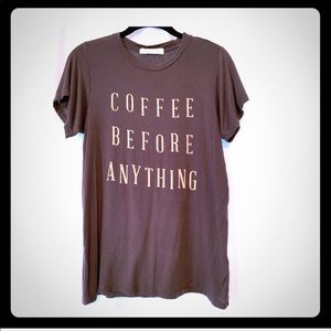 Daydreamer Coffee Before Anything Tee